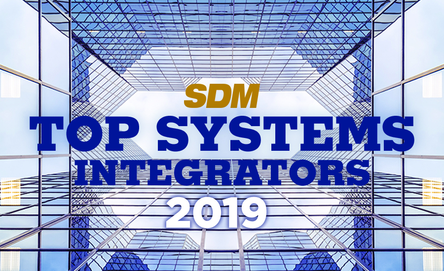 Sdm 2019 Top Systems Integrators Report Security Projects Coming From All Market Sectors 2019 07 09 Sdm Magazine