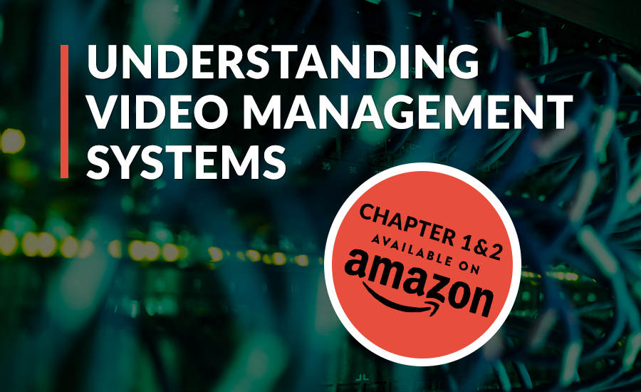 eBook Exclusive: Understanding Video Management Systems